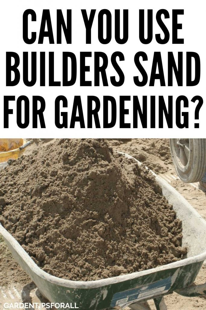 Can you use builders sand for gardening